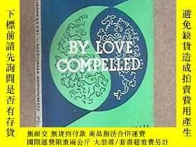 二手書博民逛書店By罕見Love Compelled:The Call of t