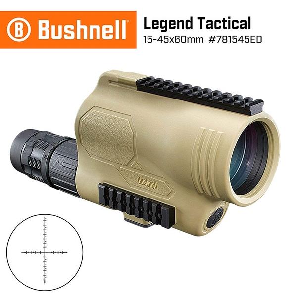 【美國 Bushnell 倍視能】Legend Tactical 傳奇系列 15-45x60mm ED螢石戰術觀靶型單筒望遠鏡 781545ED (公司貨)