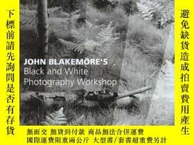 二手書博民逛書店John罕見Blakemore s Black And White Photography WorkshopY