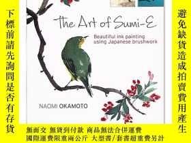 二手書博民逛書店The罕見Art of Sumi-e 日本傳統水墨畫 岡本直美 Naomi Okamoto 水墨畫知識經驗傳授 簡