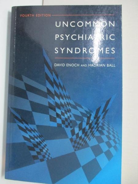 【書寶二手書T2/大學理工醫_KFS】Uncommon Psychiatric Syndromes_Enoch, M. David/ Ball, Hadrian N./ Enoch, David