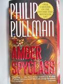 【書寶二手書T2/原文小說_BAZ】The Amber Spyglass_Philips Pullman