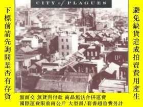 二手書博民逛書店City罕見of Plagues: Disease, Poverty, and Deviance in San F
