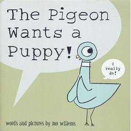 THE PIGEON WANTS A PUPPY /英文繪本《主題:幽默.Mo Willems/頑皮鴿子/楊禎禎》
