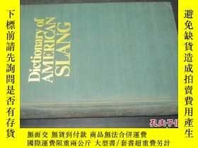 二手書博民逛書店Dictionary罕見of AMERICAN SLANG美國俚語詞典 大32開精裝Y6713 Diction