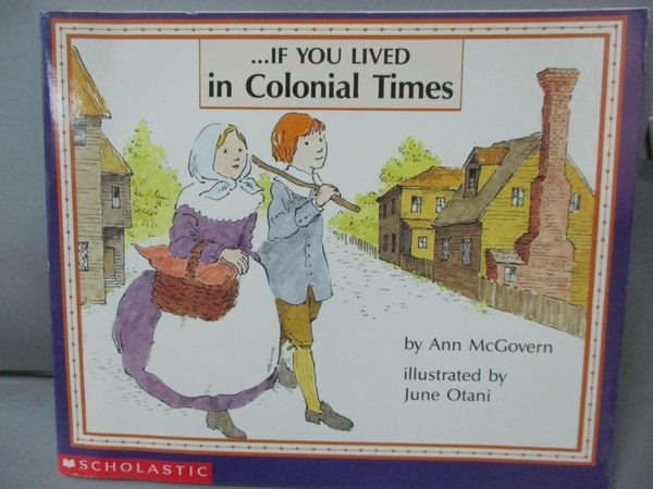 【書寶二手書T7/兒童文學_LDR】If You Lived in Colonial Times_McGovern, A
