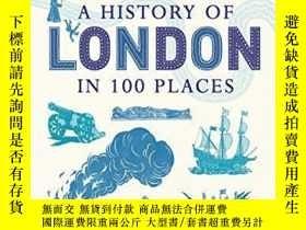 二手書博民逛書店A罕見History Of London In 100 PlacesY255562 David Long On