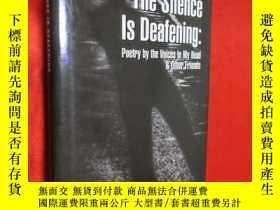 二手書博民逛書店The罕見Silence Is Deafening (硬精裝)