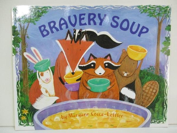 【書寶二手書T1/少年童書_DZG】Bravery Soup_Cocca-Leffler, Maryann