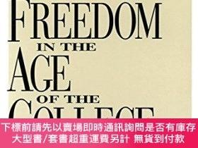 二手書博民逛書店Academic罕見Freedom In The Age Of The CollegeY255174 Rich