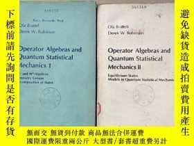 二手書博民逛書店operator罕見algebras and quantum statistical mechanics I+II