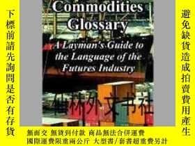 二手書博民逛書店【罕見】The Commodities GlossaryY27248 Commodity Futures...