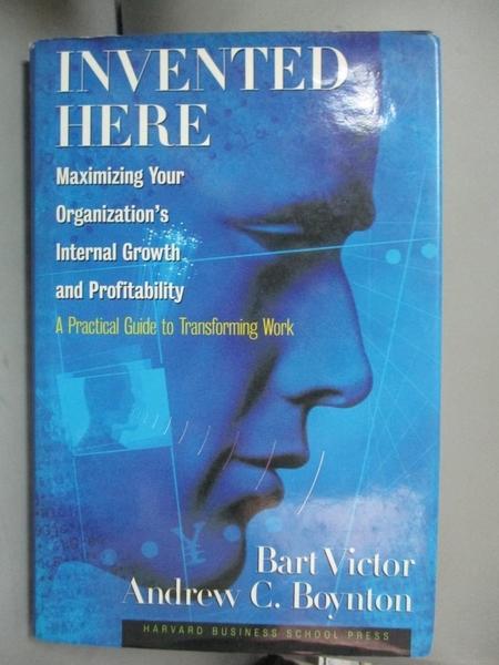【書寶二手書T1/傳記_YGS】Invented Here: Maximizing Your Organization's Internal Grow