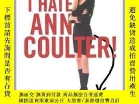 二手書博民逛書店I罕見Hate Ann Coulter!Y362136 Unanimous Unanimo... Galler