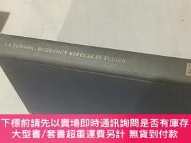 二手書博民逛書店BUOYANCY罕見EFFECTS IN FLUIDS 流體中的浮力效應(英文原版,精裝,J.S.TURNER 著