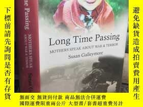 二手書博民逛書店LONG罕見TIME PASSING: MOTHERS SPEAK ABOUT WAR AND TERROR 精裝