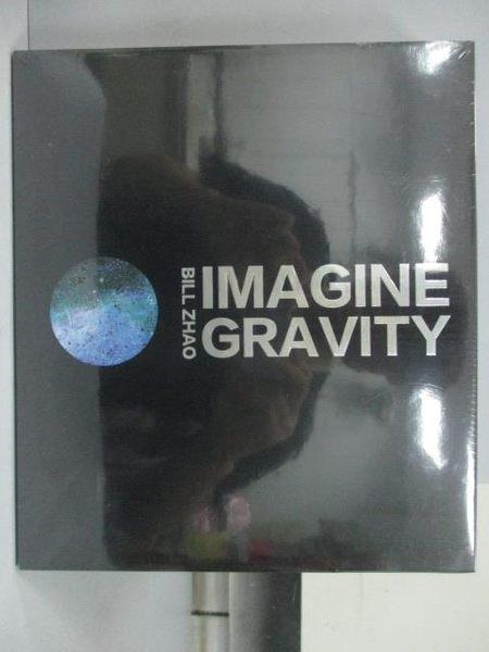 【書寶二手書T3/藝術_ZAG】Bill Zhao韓旭_Magine Gravity_未拆