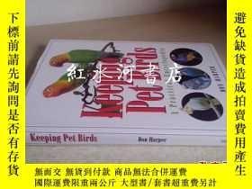 二手書博民逛書店英文原版硬精裝keeping罕見pet birds:a prac