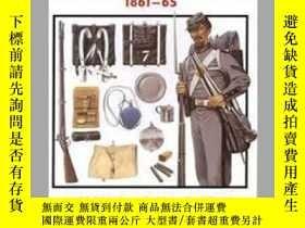 二手書博民逛書店Union罕見Infantryman 1861–65 Warrior 31 (damaged)-聯邦步兵1861-