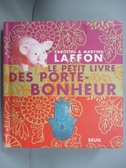 【書寶二手書T9/少年童書_KOI】Le petit livre des porte-bonheur_Caroline Laffon, Martine Laffon