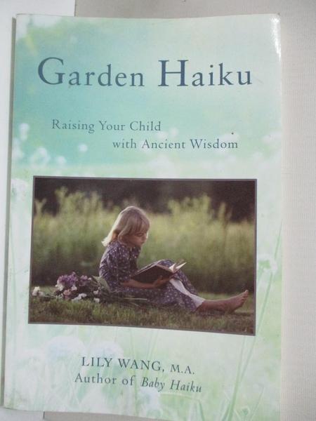 【書寶二手書T1/傳記_EJ2】Garden Haiku : Raising Your Child with Ancient Wisdom