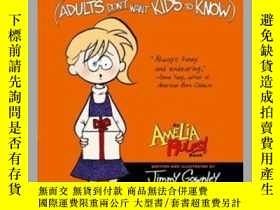 二手書博民逛書店True罕見Things (Adults Don t Want Kids to Know)Y362136 Ph