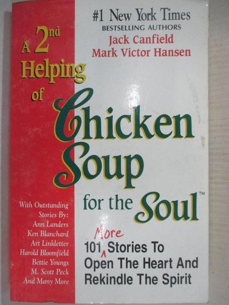 【書寶二手書T1/勵志_C34】A 2nd Helping of Chicken Soup for the Soul: 101 More Stories to Open the Heart and Rekindle t