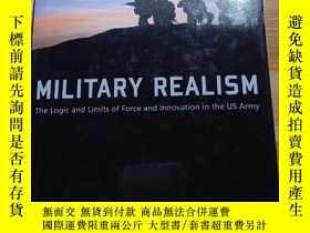 二手書博民逛書店MILITARY罕見REALISM The Logic and Limits of Force and Innov