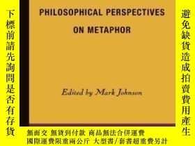 二手書博民逛書店Philosophical罕見Perspectives On Metaphor-隱喻的哲學透視Y436638