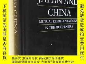 二手書博民逛書店英文原版罕見Japan and China: Mutual Representations in the Mode