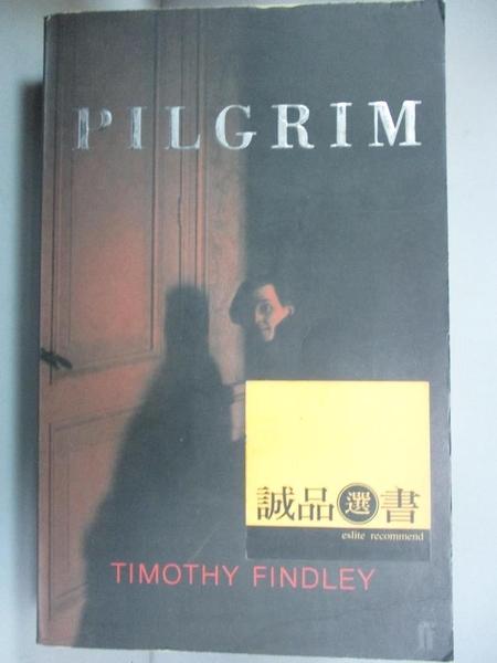 【書寶二手書T8/原文小說_NOR】Pilgrim_Timothy Findley