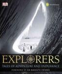 二手書博民逛書店 《Explorers: Great Tales of Adventure and Endurance》 R2Y ISBN:9780756667375│Dk Pub