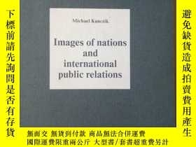 二手書博民逛書店Images罕見of nations and international public relations(英文原