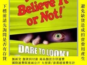 二手書博民逛書店Ripley s罕見Believe It Or Not! Dare to Look!Y410016 Riple