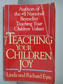 【書寶二手書T1/家庭_JCF】Teaching Your Children Joy_Eyre, Linda/ Eyre, Richard