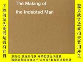 二手書博民逛書店The罕見Making Of The Indebted ManY364682 Maurizio Lazzara
