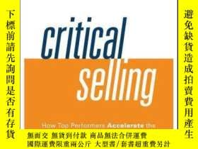 二手書博民逛書店Critical罕見Selling: How Top Performers Accelerate the Sale