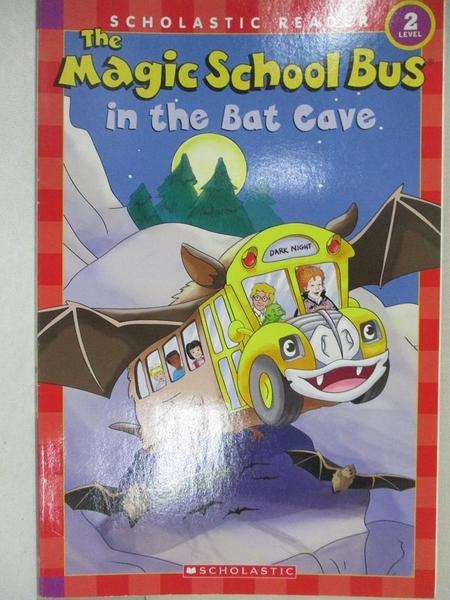 【書寶二手書T5/語言學習_JVG】The Magic School Bus in the Bat Cave (Scholastic Reader, Level 2)_Jeanette Lane