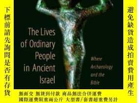 二手書博民逛書店【罕見】The Lives Of Ordinary People In Ancient IsraelY2724