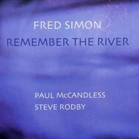 經典數位~佛列德賽門 - 回憶河流 / Fred Simon - Remember The River