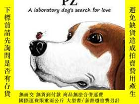 二手書博民逛書店The罕見Nearly Calamitous Taming of PZ: A laboratory dog s s