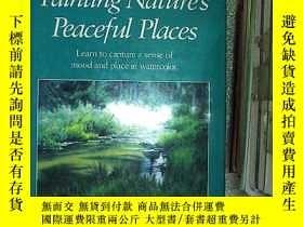 二手書博民逛書店Painting罕見Natures Peaceful Places 畫大自然寧靜的地方 (103)Y20300