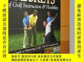 二手書博民逛書店Secrets罕見of Golf Instruction & Flexibility: Your Guide to