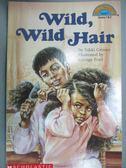 【書寶二手書T1/百科全書_ZEO】Wild, Wild Hair_Grimes, Nikki/ Ford, George (ILT)