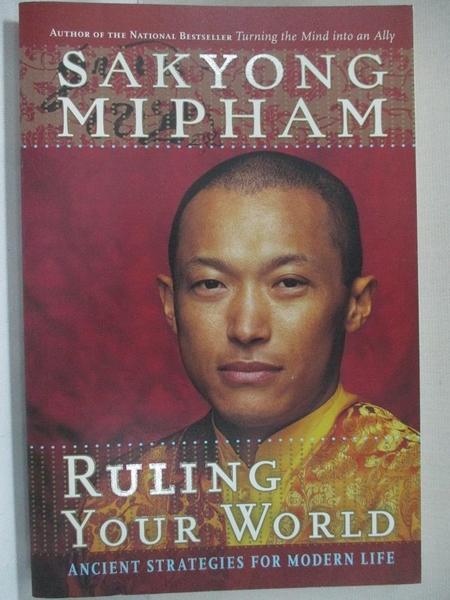 【書寶二手書T9/哲學_IY3】Ruling Your World: Ancient Strategies for Modern Life_Sakyong Mipham Rinpoche