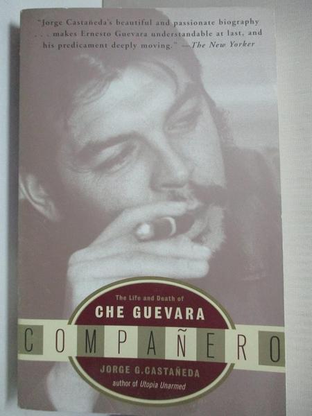 【書寶二手書T2/傳記_IJ5】Compañero: The Life and Death of Che Guevara_Castaneda, Jorge G.