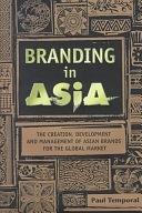 二手書 Branding in Asia: The Creation, Development, and Management of Asian Brands for the Global Mark R2Y 0471835765