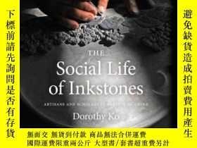 二手書博民逛書店【包罕見】The Social Life of Inkstone