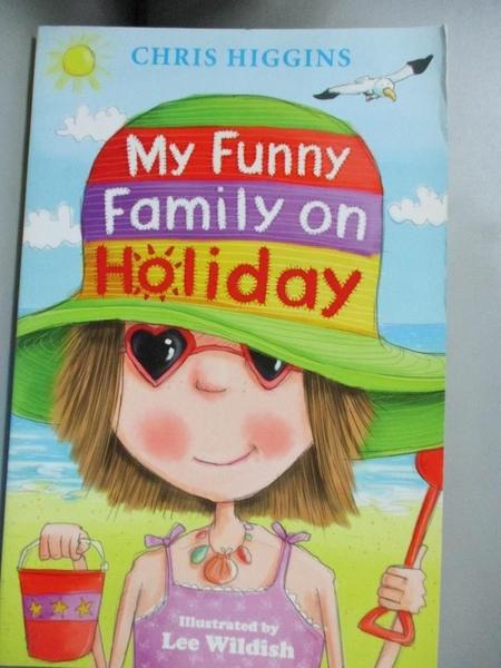 【書寶二手書T3/少年童書_FPJ】My Funny Family on Holiday_Higgins, Chris/ Wildish, Lee (ILT)