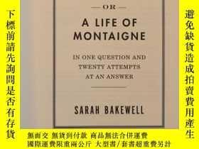 二手書博民逛書店How罕見to Live: Or A Life of Montaigne in One Question and